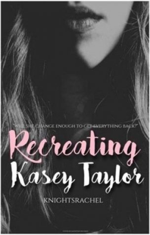 New on Wattpad: Recreating Kasey Taylor